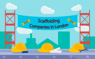 Scaffolding Companies in London – How to choose a good one!